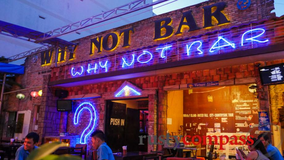 Why Not Bar is another Nha Trang late night establishment...
